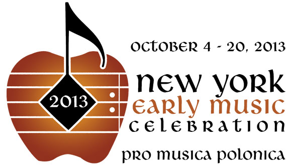 New York Early Muisc Celebration - 2013 - Pro Musica Polonica